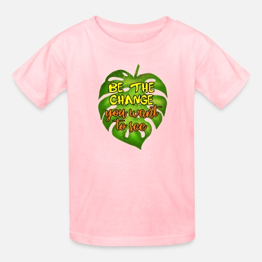 Be the change you want to see. Think green. - Kids' T-Shirt