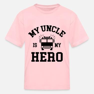 ce43f581b Fireman Uncle My Uncle Is My Hero - Kids' ...