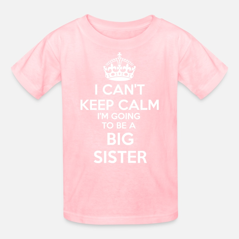 Sister T-Shirts - I Can't Keep Calm I'm going to be a BIG SISTER Kid - Kids' T-Shirt pink