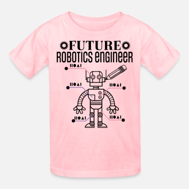 Robotics Engineer Funny Future Robotics Engineer Robot - Kids' T-Shirt