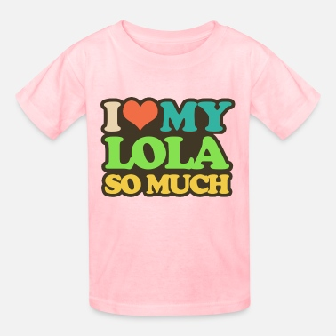 Lola I Love My Lola So Much - Kids' T-Shirt