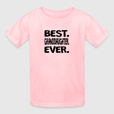 Best. Granddaughter. Ever. - Kids' T-Shirt