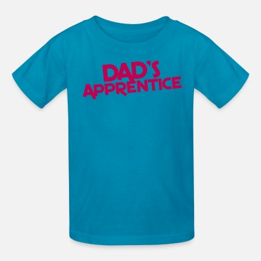 Apprentice dad's apprentice - Kids' T-Shirt