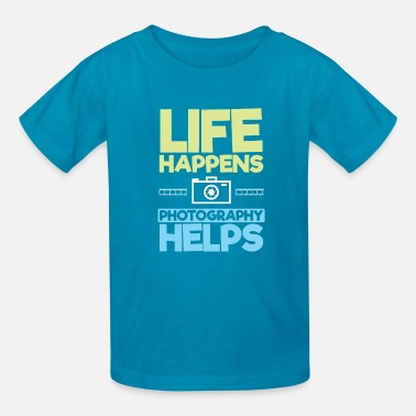 Newborn Photography Life Happens, Photography Helps - Kids' T-Shirt