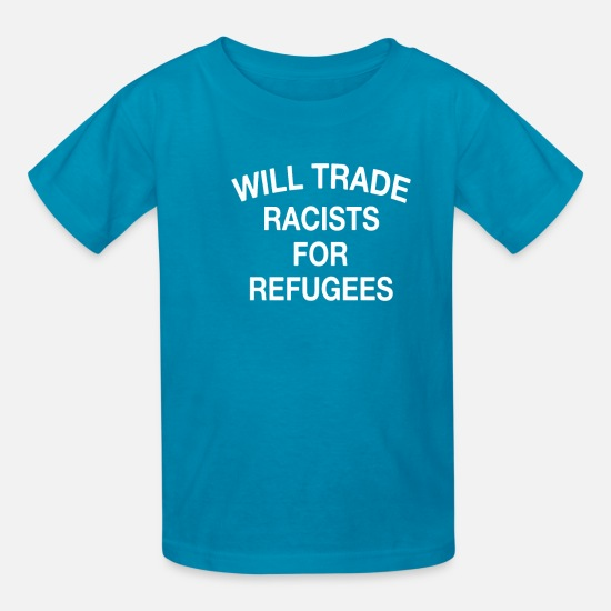 Trade T-Shirts - Will trade racists for refugees shirts - Kids' T-Shirt turquoise