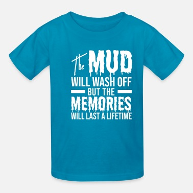 Mud Mud Wash Off Mudding Gift - Kids' T-Shirt