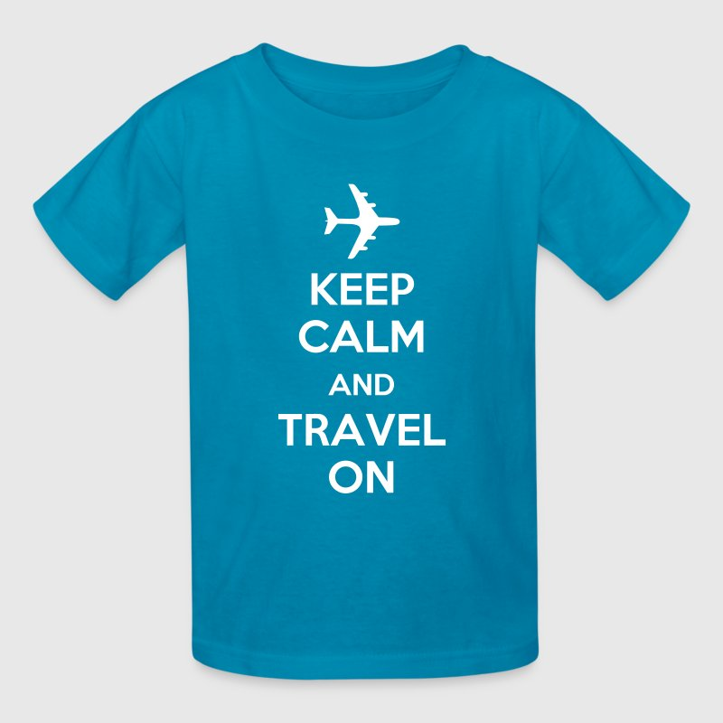 Keep Calm And Travel On (Travelling) - Kids' T-Shirt