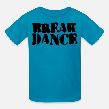 Break Dance BREAK DANCE GRAFFITI style - Kids' T-Shirt