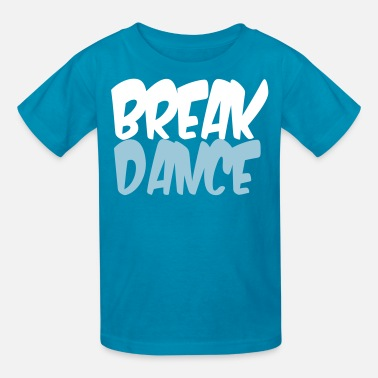 Break Dance BREAK DANCE - Kids' T-Shirt