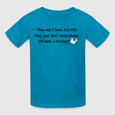 ADHD Chicken - Kids' T-Shirt