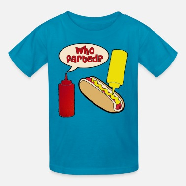 Ketchup Who Farted? Ketchup Mustard Hot Dog - Kids' T-Shirt