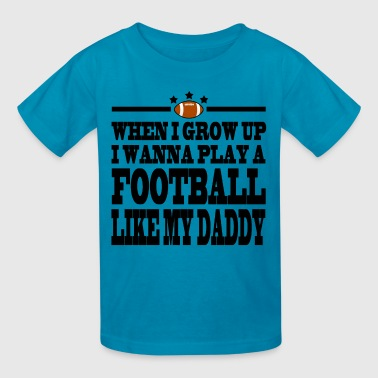 Wanna Be My Daddy GROW123 - Kids' T-Shirt