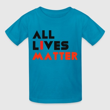 Alllivesmatter ALL LIVES MATTER - Kids' T-Shirt