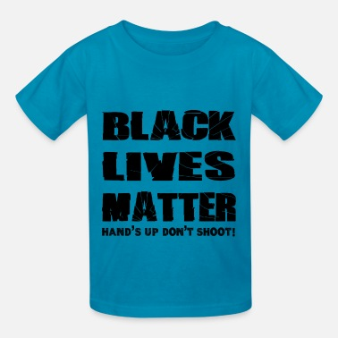 It Dont Matter Black Lives Matter Hands up Dont Shoot - Kids' T-Shirt