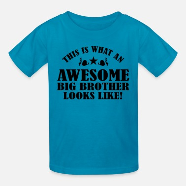 Awesome Big Brother Looks Like Awesome Big Brother Looks Like - Kids' T-Shirt