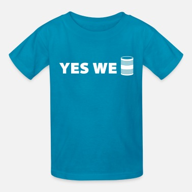 Yes We Can - Funny Can Design - Kids' T-Shirt