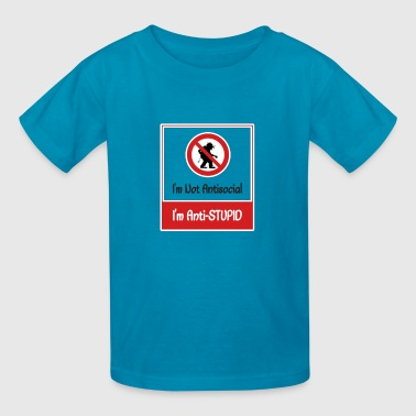 No Antisocial, Antistupid - Kids' T-Shirt