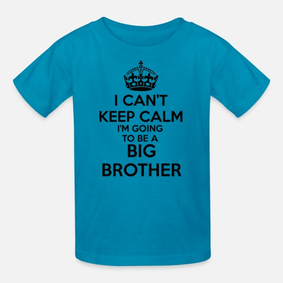 Announcement T-Shirts - I can't Keep Calm I'm going to be a BIG BROTHER Ki - Kids' T-Shirt turquoise