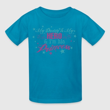 My Daddy Is My Hero & I'm His Princess - Kids' T-Shirt