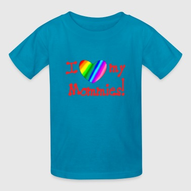 I Love My Mommy I love my mommies! - Kids' T-Shirt
