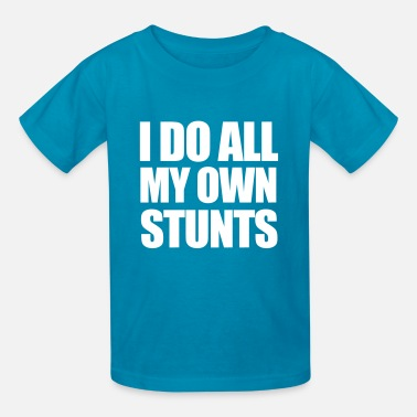 Be Stunt Stunts - Kids' T-Shirt