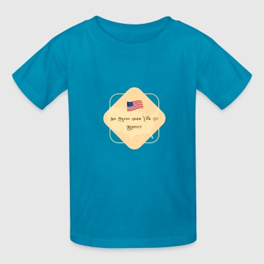 So Many Died For It, Respect - Kids' T-Shirt