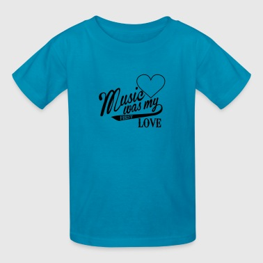 music was my first love - Kids' T-Shirt