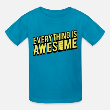 Legos Everything is Awesome - Kids' T-Shirt