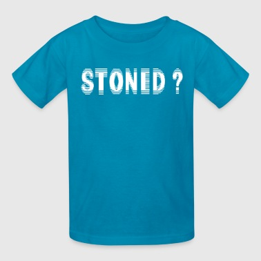 Stoned ? - Kids' T-Shirt