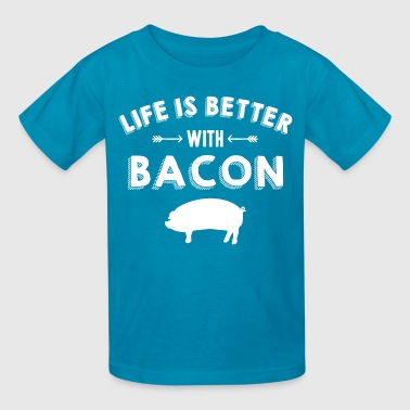 Life's Better With Bacon - Kids' T-Shirt