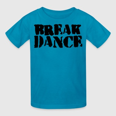BREAK DANCE GRAFFITI style - Kids' T-Shirt