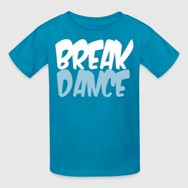 BREAK DANCE - Kids' T-Shirt