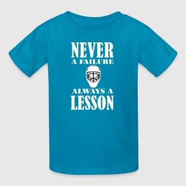 Hockey Lesson Shirt/Hoodie-Never Failure-Gift. - Kids' T-Shirt