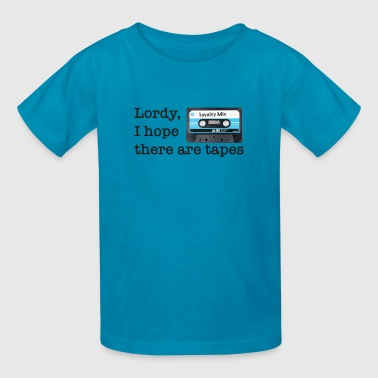Lordy I hope there are tapes TShirt - Kids' T-Shirt