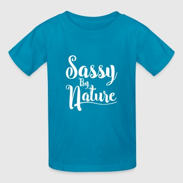 Sassy By Nature - Kids' T-Shirt