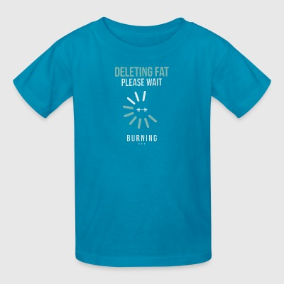 Deleting Fat Please Wait Burning T Shirt - Kids' T-Shirt