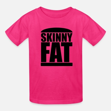 Skinny SKINNY FAT - Kids' T-Shirt