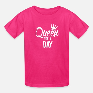 Queen Queen For A Day Funny T shirt - Kids' T-Shirt