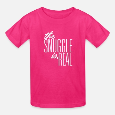 Snuggle The Snuggle is Real - Kids' T-Shirt