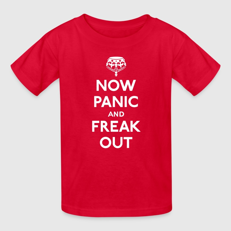 Now panic and freak out (Keep calm and carry on) - Kids' T-Shirt