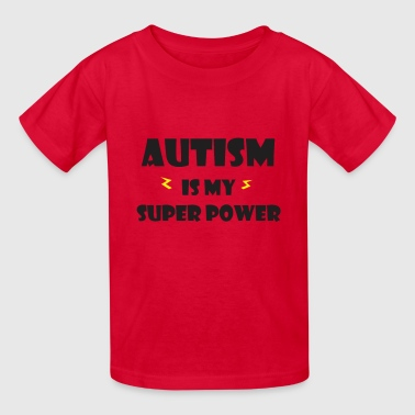 Autism is my super power - Kids' T-Shirt
