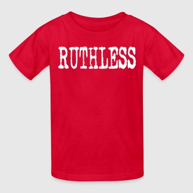 RUTHLESS - Kids' T-Shirt