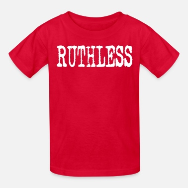 Ruthless RUTHLESS - Kids' T-Shirt