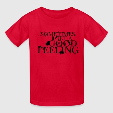 good feeling - Kids' T-Shirt