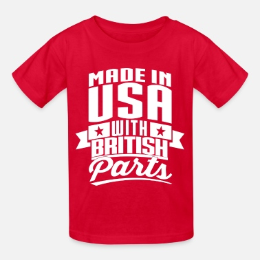 Made In Usa With British Parts American British - Kids' T-Shirt
