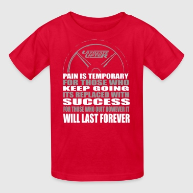 Pain is Temporary - Kids' T-Shirt