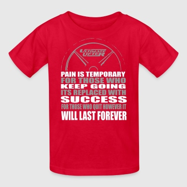 Pain Is Temporary Pain is Temporary - Kids' T-Shirt