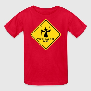 YOU SHALL NOT PASS Gandalf Road Sign - Kids' T-Shirt