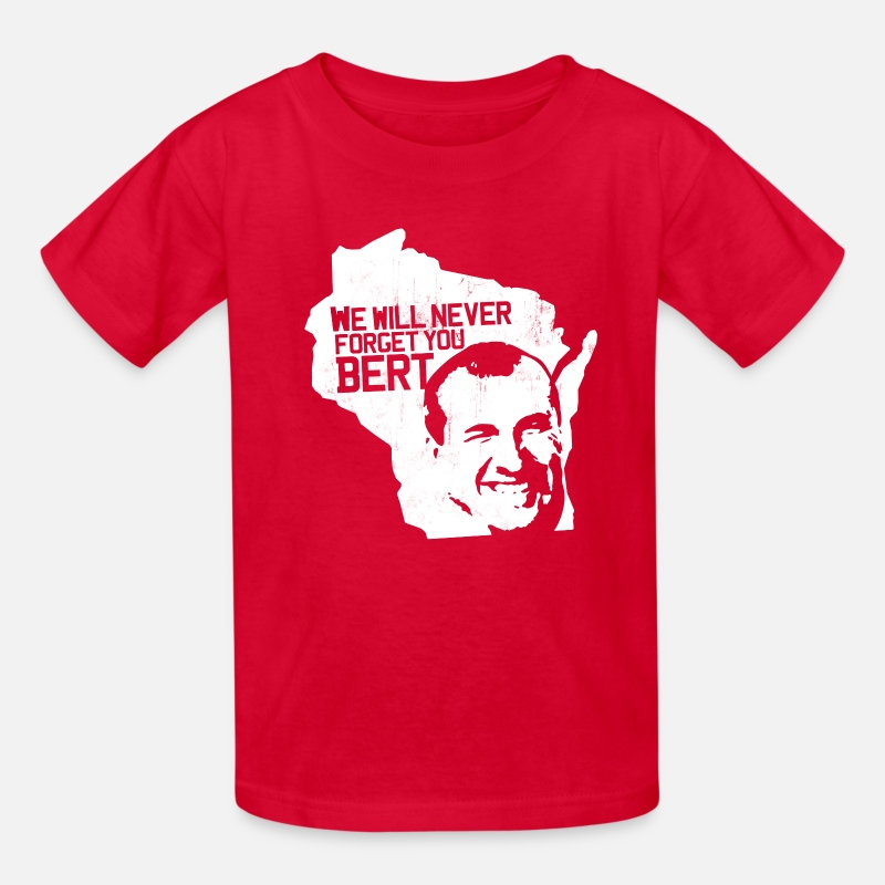 Arkansas T-Shirts - WE WILL NEVER FORGET YOU BERT - Kids' T-Shirt red