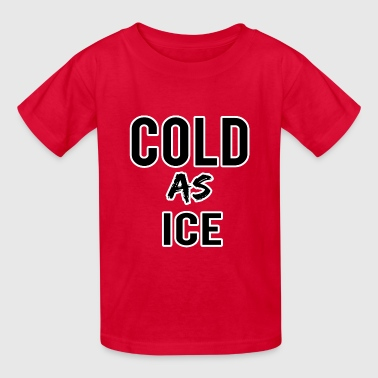 COLD - Kids' T-Shirt